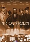 Miasto z widokiem - Jakub Babczyński, Elżbieta Żukowska, Paweł Garwol, Tomasz Kleszcz, Łukasz Rydzewski, Łukasz Godlewski