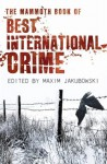 The Mammoth Book of Best International Crime (Mammoth Books) - Maxim Jakubowski