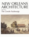 New Orleans Arch Vol 4 PB: The Creole Faubourgs (New Orleans Architecture Series) - Roulhac Toledano, Mary Louise Christovich, Sally Evans