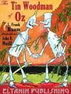 The Tin Woodman of Oz: with the original 1st edition illustrations - L. Frank Baum, John R. Neill, Eltanin Publishing