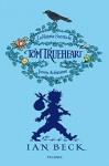 HISTORIA SECRETA DE TOM TRUEHEART, JOVEN AVENTURERO, LA (Spanish Edition) - BECK IAN