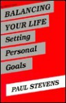 Balancing Your Life: Setting Personal Goals - Paul Stevens
