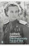 The Unwomanly Face of War - Richard Pevear, Larissa Volokhonsky, Svetlana Alexievich