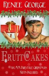 Fruitcakes: An MM Fairytale Christmas - Nuts Included - Reneé George