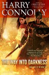 The Way Into Darkness: Book Three of The Great Way - Harry Connolly