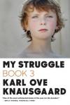 My Struggle: Book 3 - Karl Ove Knausgård, Don Bartlett