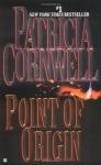 Point Of Origin (Kay Scarpetta #9) - Patricia Cornwell