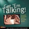 Get 'Em Talking: 104 Discussion Starters for Youth Groups (Youth Specialties) - Mike Yaconelli, Scott Koenigsaecher