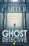 Ghost Detective (A Myron Vale Investigation) - Scott William Carter