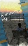 Remember Me - J.J. Tyler