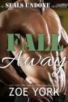 Fall Away - Zoe York