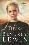 The Thorn (The Rose Trilogy, Book 1) [Paperback] - Beverly Lewis