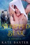 Stripped Bear: A BBW Paranormal Bear Shifter Romance - Kate Baxter