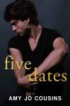 Five Dates - Amy Jo Cousins