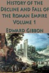 The History of the Decline and Fall of the Roman Empire Vol. 1 - Edward Gibbon