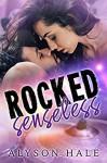 Rocked Senseless - Alyson Hale