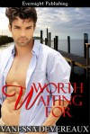 Worth Waiting For - Vanessa Devereaux