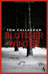 Blutiger Winter (Inspector Akyl Borubaev #1) - Tom Callaghan