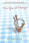 See You at Harry's by Knowles, Jo (2012) Hardcover - Jo Knowles