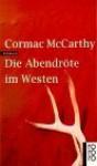 Die Abendröte im Westen - Hans Wolf, Cormac McCarthy