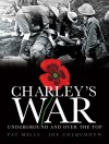 Charley's War (Vol. 6): Underground and Over the Top - Pat Mills, Joe Colquhoun