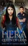 Hera, Queen of Gods - T.D. Thomas