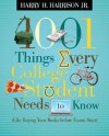 1001 Things Every College Student Needs to Know: (Like Buying Your Books Before Exams Start) - Harry H. Harrison Jr.