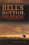 Hell's Bottom, Colorado - Laura Pritchett