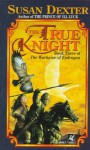 The True Knight - Susan Dexter