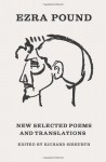 New Selected Poems and Translations - Ezra Pound, Richard Sieburth, T.S. Eliot, John Berryman