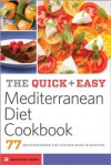 The Quick and Easy Mediterranean Diet Cookbook: 76 Mediterranean Diet Recipes Made in Minutes - John Chatham