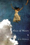 Slice of Moon - Kim Dower