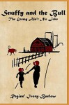 Snuffy and the Bull: The Enemy Aint't No Joke (SNUFFY COLLECTIBLES Book 1) - Regine' Ivory-Barlow, Eric Koda, Debbie Allen, Sandra Jenkins, LaDon Thompson