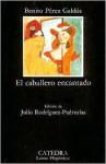 El Caballero Encantado: Cuento Real ... Inverosimil - Benito Pérez Galdós