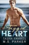 Tagged Heart - Tasha Fawkes, M. S. Parker