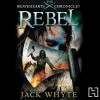Rebel - Jack Whyte, Bill Dick, Hachette Audio UK