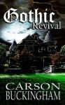 Gothic Revival - Carson Buckingham