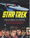 Star Trek: The Classic UK Comics Volume 1 - Rich Handley, Harry Lindfield, Jim Baikie, Mike Noble