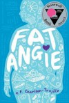 [(Fat Angie )] [Author: E E Charlton-Trujillo] [Jun-2013] - E E Charlton-Trujillo