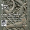 The Modern Scholar: Celts and Germans: The Enduring Heritage of the European Northlands - Timothy B. Shutt