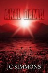Akel Dama (Book 9 of the Jay Leicester Mysteries Series) - JC Simmons