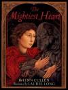 The Mightiest Heart - Lynn Cullen, Laurel Long