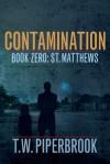Contamination Prequel - T.W. Piperbrook