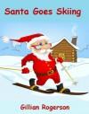 Santa Goes Skiing - Gillian Rogerson