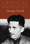 Critical Insights: George Orwell - John Rodden
