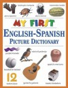 My First English-Spanish Picture Dictionary - Ted Williams