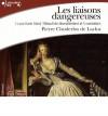 Les Liaisons dangereuses . CD (Audio)(French) - Common - By (author) Pierre Choderlos de Laclos