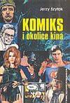 Komiks i okolice kina - Jerzy Szyłak