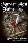 Murder Most Faire - Teel James Glenn