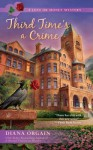 Third Time's a Crime (A Love or Money Mystery) - Diana Orgain